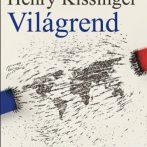 Legitimáció, hatalom, pluralizmus – milyen lesz az emberiség jövője? – Henry Kissinger Világrend című könyvében válaszol