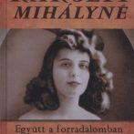First lady a viharban – Károlyi Mihályné visszaemlékezései