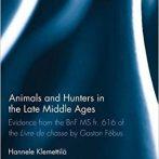 Állatok és vadászok a késő középkorban