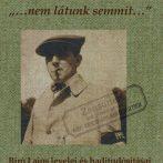 """""""…Nem látunk semmit…"""" – Biró Lajos levelei és haditudósításai az első világháború éveiből"""