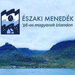 52 magyar Izlandon – Az Északi menedék ajánlója