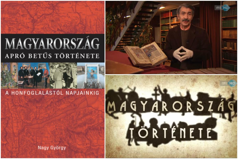 """""""A történelmet nem elég tudni, hanem érezni kell."""" – Magyarország története és Nagy György"""