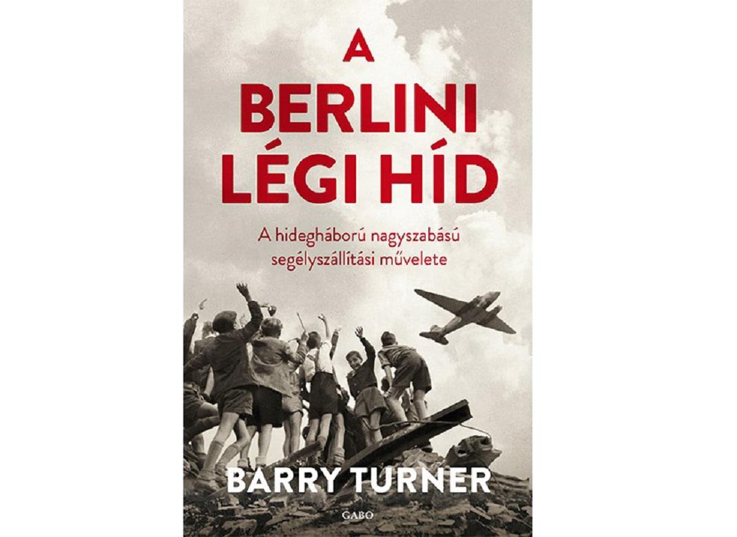 Amerika hőst, Britannia nagyhatalmat játszik – recenzió A berlini légihíd című könyvről