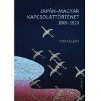 Magyarok Japánban, japánok Magyarországon – Monográfia a századfordulós japán-magyar kapcsolattörténetről