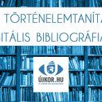 A történelemtanítás digitális bibliográfiája