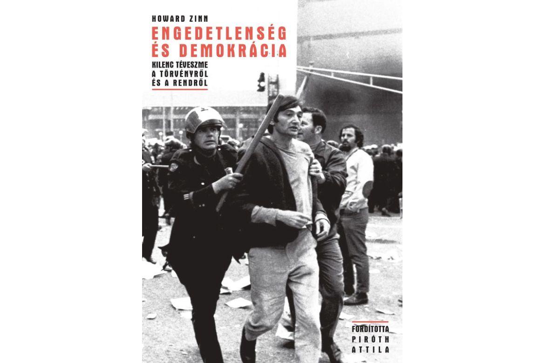 Téveszmék és demokráciák – A polgári engedetlenség bűvkörében