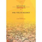 Egy év eseményei Északkelet-Magyarországon – 1918