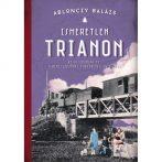 A trauma alulnézetből – Ablonczy Balázs Ismeretlen Trianon című könyvéről