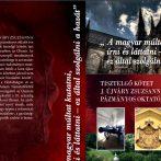 """""""A magyar múltat kutatni, írni és láttatni – ez által szolgálni a hazát"""""""