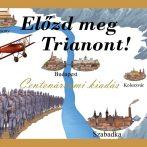 A múlt újrajátszása és a jelen megváltoztatása  – Az Előzd meg Trianont! társasjátékkal