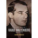 Raoul Wallenberg története – Ingrid Carlberg díjnyertes könyve magyar nyelven