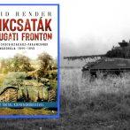 """A """"Jerryk"""" és """"Tommyk"""" küzdelme – harc Észak-Nyugat-Európában 1944-1945"""