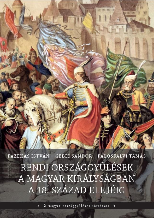 A rendi országgyűlések a Magyar Királyságban a 18. század elejéig című kötet borítója (forrás: Országház Könyvkiadó)