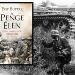 Mindent elmondani, mindent elmesélni… – Prit Buttar: A penge élén. Sztálingrádtól Harkovig