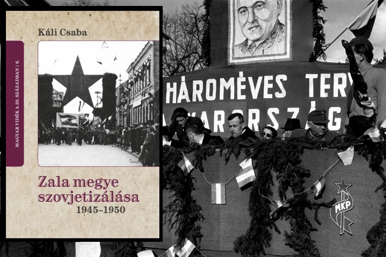 Hogyan szálljuk meg a Nyugatot? Zala megye szovjetizálása, 1945-1950